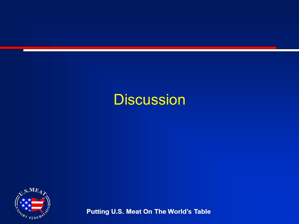 Putting U.S. Meat On The World's Table Discussion