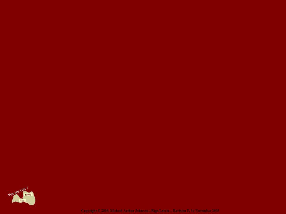 Copyright © 2003, Michael Arthur Johnson – Riga Latvia – Revision F, 14 November 2003