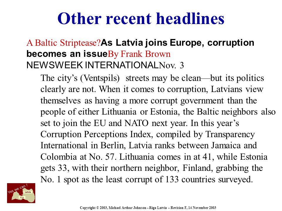 Copyright © 2003, Michael Arthur Johnson – Riga Latvia – Revision F, 14 November 2003 Other recent headlines A Baltic Striptease.