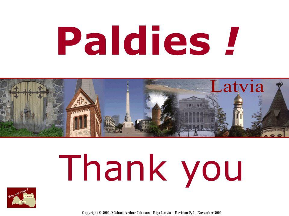 Copyright © 2003, Michael Arthur Johnson – Riga Latvia – Revision F, 14 November 2003 Paldies .