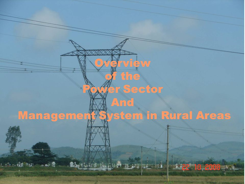 Overview of the Power Sector And Management System in Rural Areas