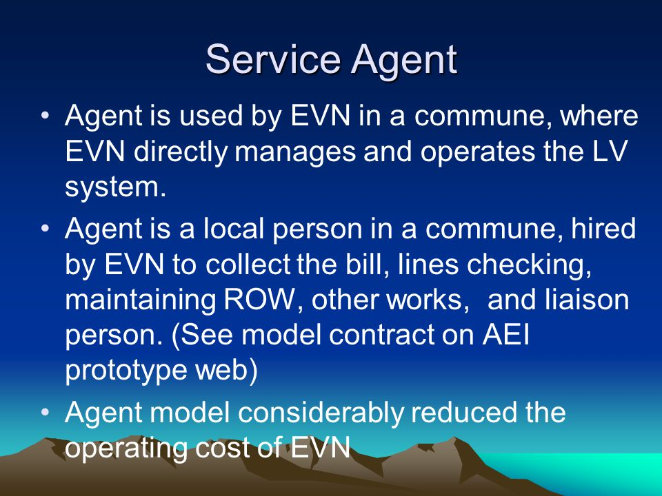 Service Agent Agent is used by EVN in a commune, where EVN directly manages and operates the LV system.