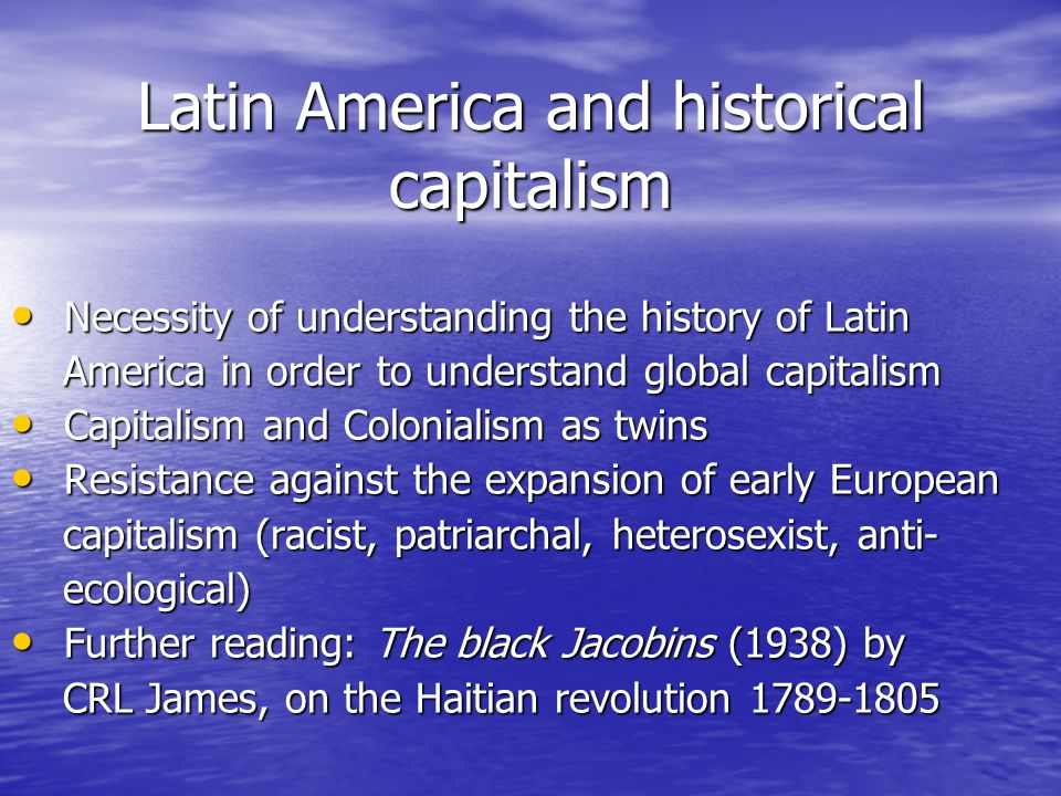 Before, during and after the 19th Century Before: fragmented struggles against colonialism = important because part of revolutionary work today Before: fragmented struggles against colonialism = important because part of revolutionary work today During and a bit later: formation of first working class …coinciding with Europe (plantations and industrial) During and a bit later: formation of first working class …coinciding with Europe (plantations and industrial) –Trade Unions (legal and illegal) –Political organisations : communists, anarchists, socialists, nationalists/anti-imperialists –Strategies focused on unity between workers of different races and farmers against imperialism (in alliance with petty bourgeoisie) –Indigenous question is still not resolved (Read: Seven Interpretive Essays on Peruvian Reality by Jose Carlos Mariategui (1928) Seven Interpretive Essays on Peruvian RealitySeven Interpretive Essays on Peruvian Reality