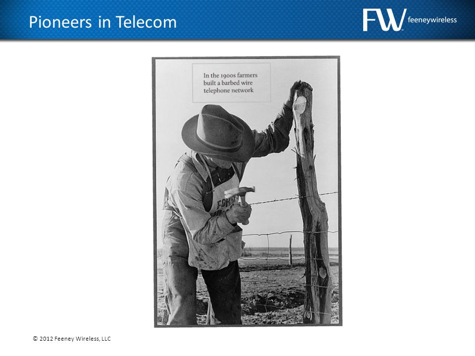 © 2012 Feeney Wireless, LLC Pioneers in Telecom