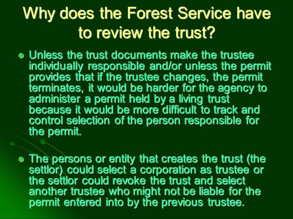 Rule Against Perpetuities It is not the intent or desire of the Forest Service for a permit to a Trustee to continue past the death of all the original Trustors.