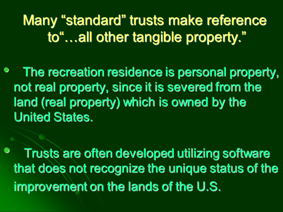 …all other tangible property. …all other tangible property. Therefore, reference to tangible property may confuse what the real intent is.