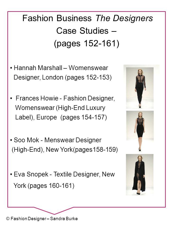 Fashion Business The Designers Case Studies – (pages 152-161) © Fashion Designer – Sandra Burke Hannah Marshall – Womenswear Designer, London (pages 1