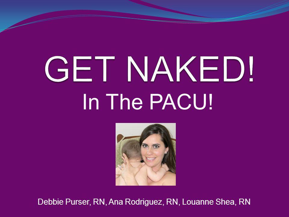 Debbie Purser, RN, Ana Rodriguez, RN, Louanne Shea, RN In The PACU!