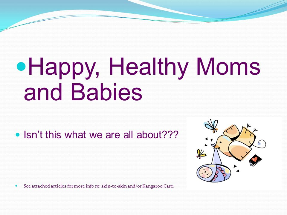 Happy, Healthy Moms and Babies Isn't this what we are all about??.