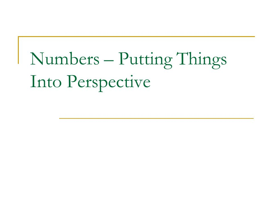 Numbers – Putting Things Into Perspective