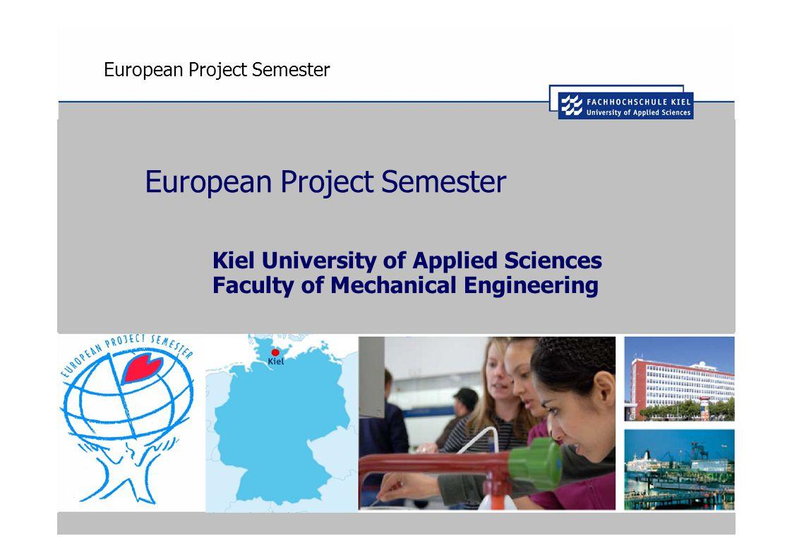 European Project Semester Kiel University of Applied Sciences Faculty of Mechanical Engineering
