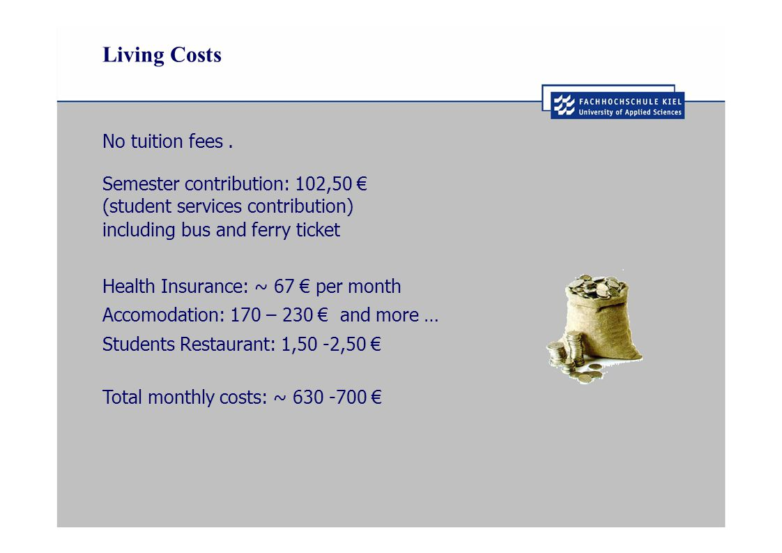 Living Costs No tuition fees.