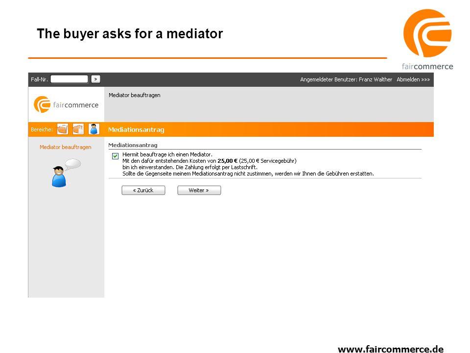 www.faircommerce.de The buyer asks for a mediator