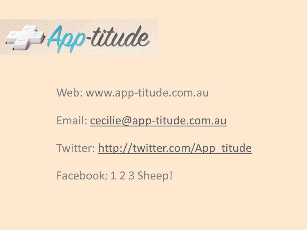Web: www.app-titude.com.au Email: cecilie@app-titude.com.aucecilie@app-titude.com.au Twitter: http://twitter.com/App_titudehttp://twitter.com/App_titude Facebook: 1 2 3 Sheep!