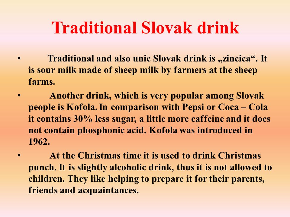 "Traditional Slovak drink Traditional and also unic Slovak drink is ""zincica ."