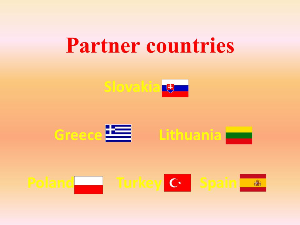 Partner countries Slovakia Greece Lithuania Poland Turkey Spain