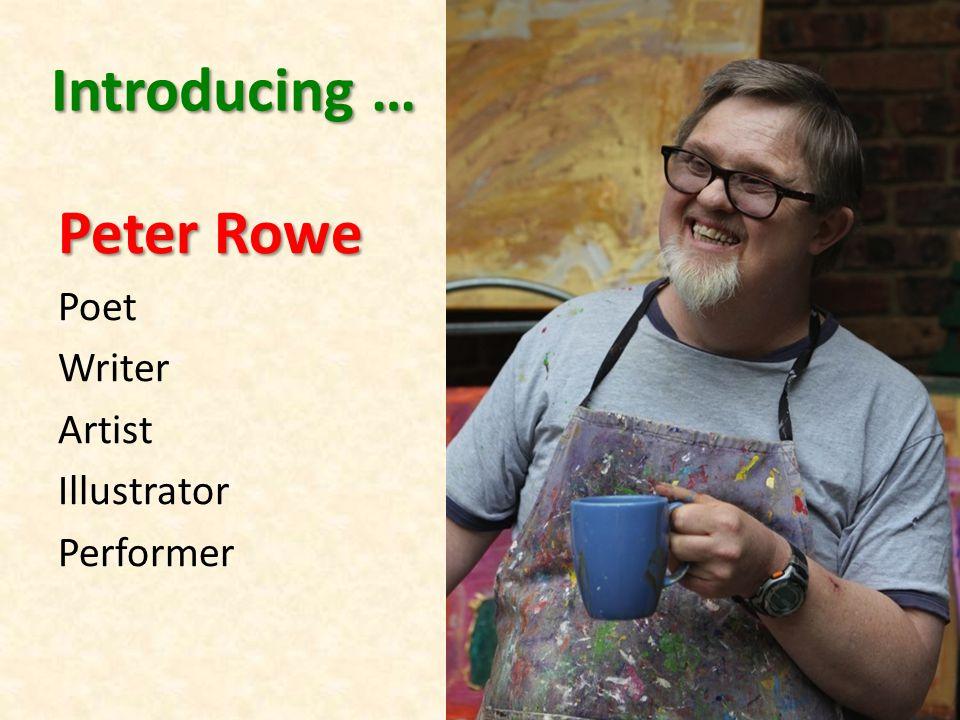 Introducing … Peter Rowe Poet Writer Artist Illustrator Performer