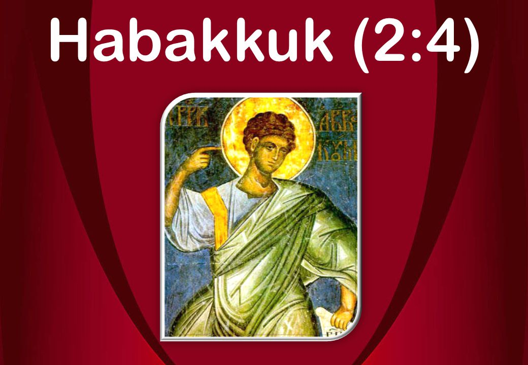 Habakkuk (2:4)