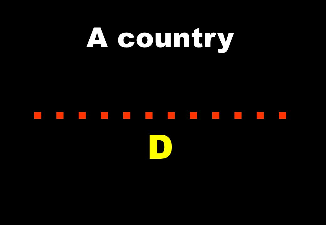 A country...... D