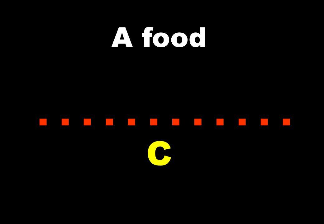 A food............ C