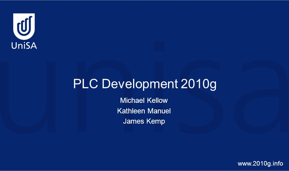 PLC Development 2010g Michael Kellow Kathleen Manuel James Kemp www.2010g.info