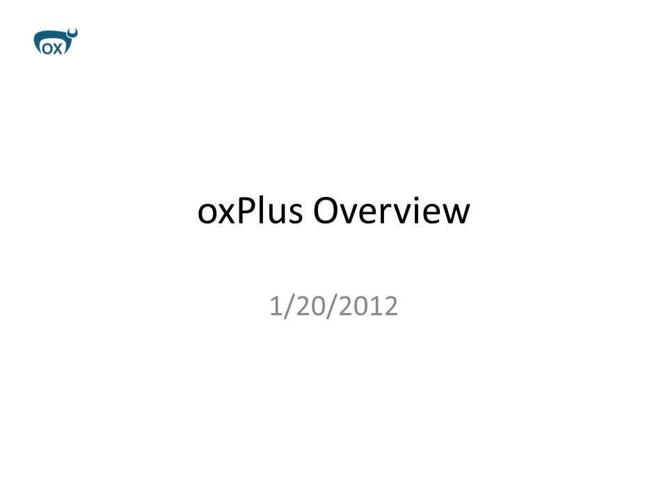 1/20/2012 oxPlus Overview