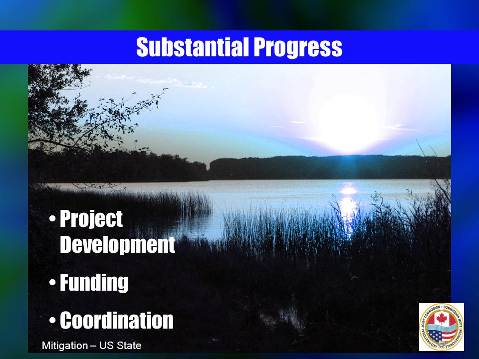 Water Development Trust Fund - 1999 - 45% of tobacco settlement revenues to water - Bonding for water projects Resources Trust Fund - Oil Extraction Tax Floodplain management enhancements - 1999 and 2003 Accomplishments: ND Legislation Mitigation – US State