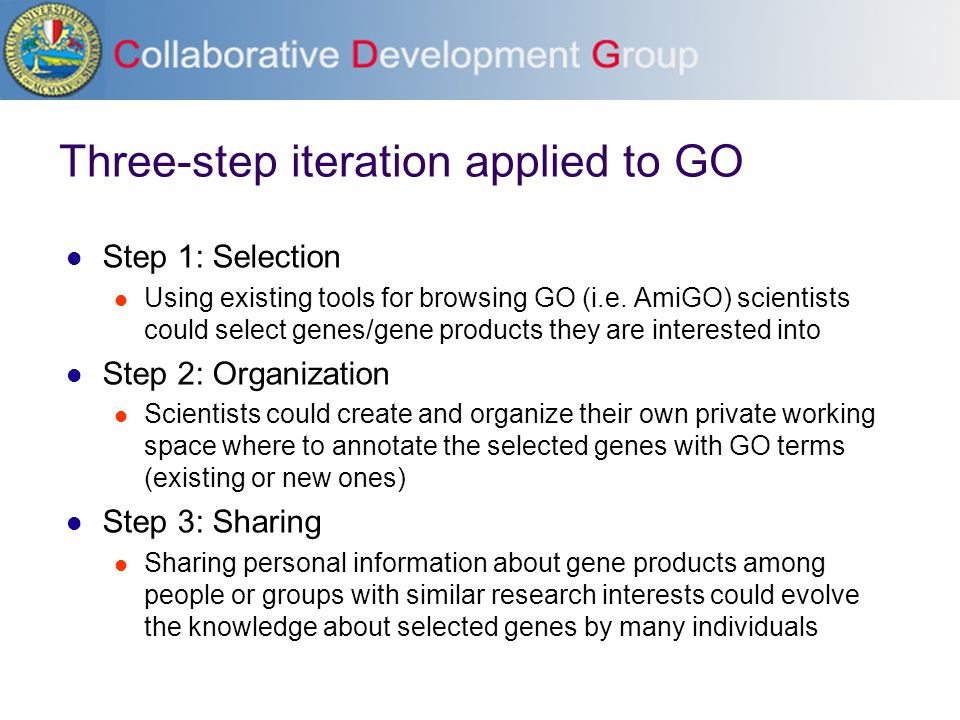 Three-step iteration applied to GO Step 1: Selection Using existing tools for browsing GO (i.e.
