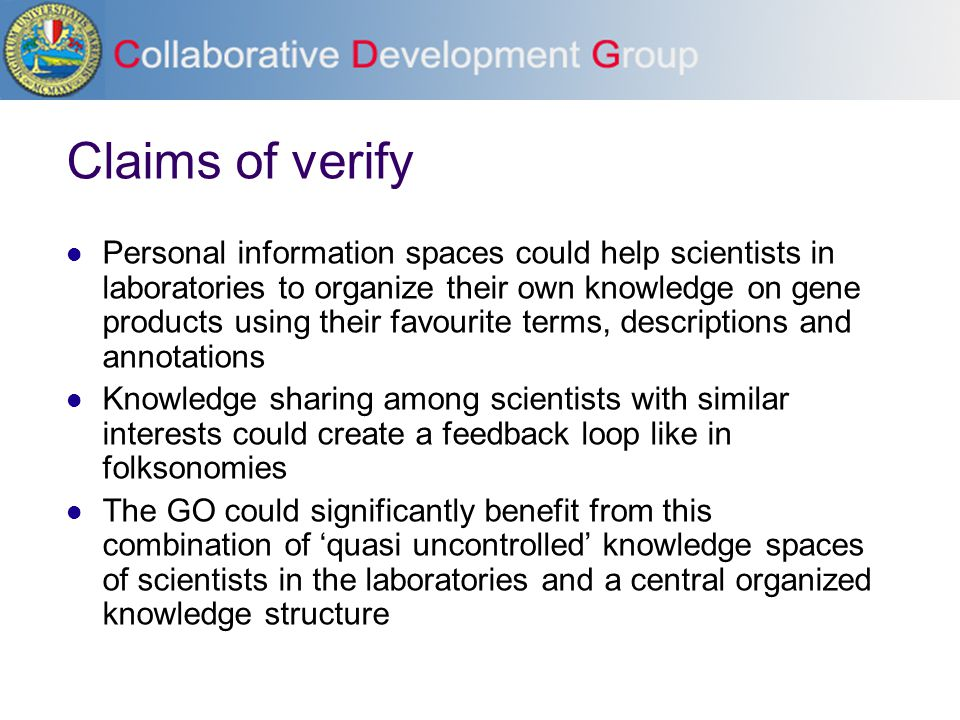 Claims of verify Personal information spaces could help scientists in laboratories to organize their own knowledge on gene products using their favour