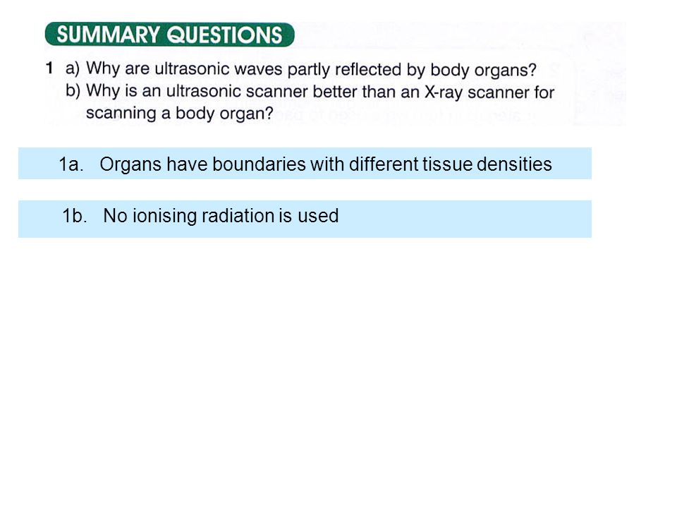 1b. No ionising radiation is used