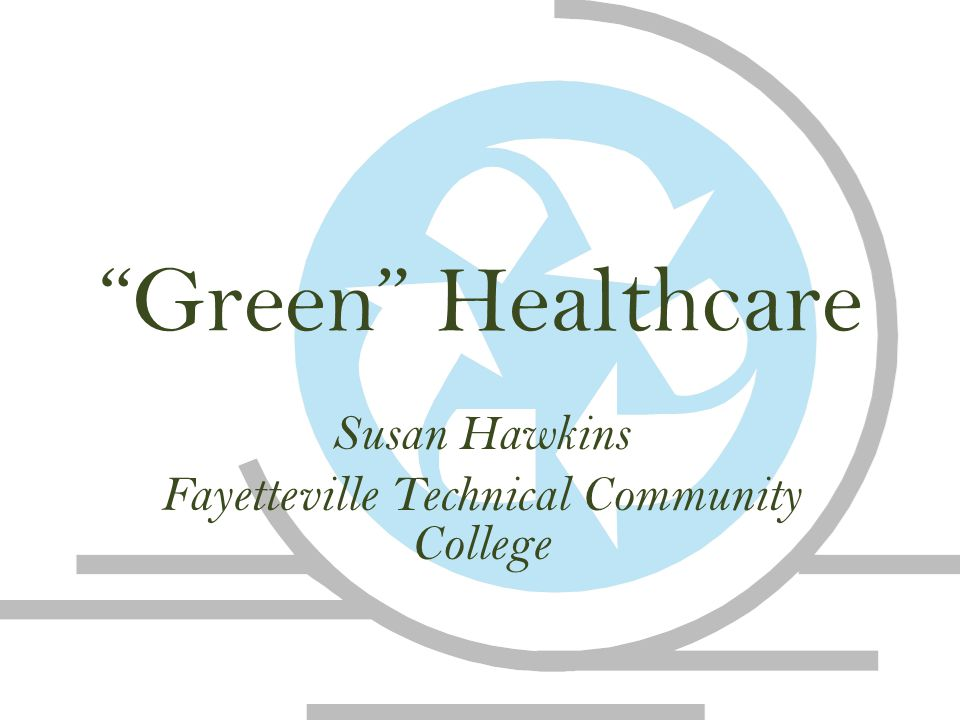 Green Healthcare Susan Hawkins Fayetteville Technical Community College