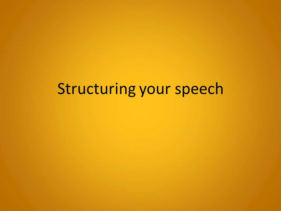 Structuring your speech