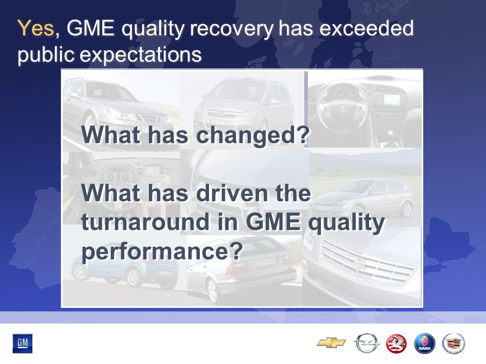Multibrand-Event Yes, GME quality recovery has exceeded public expectations What has changed.