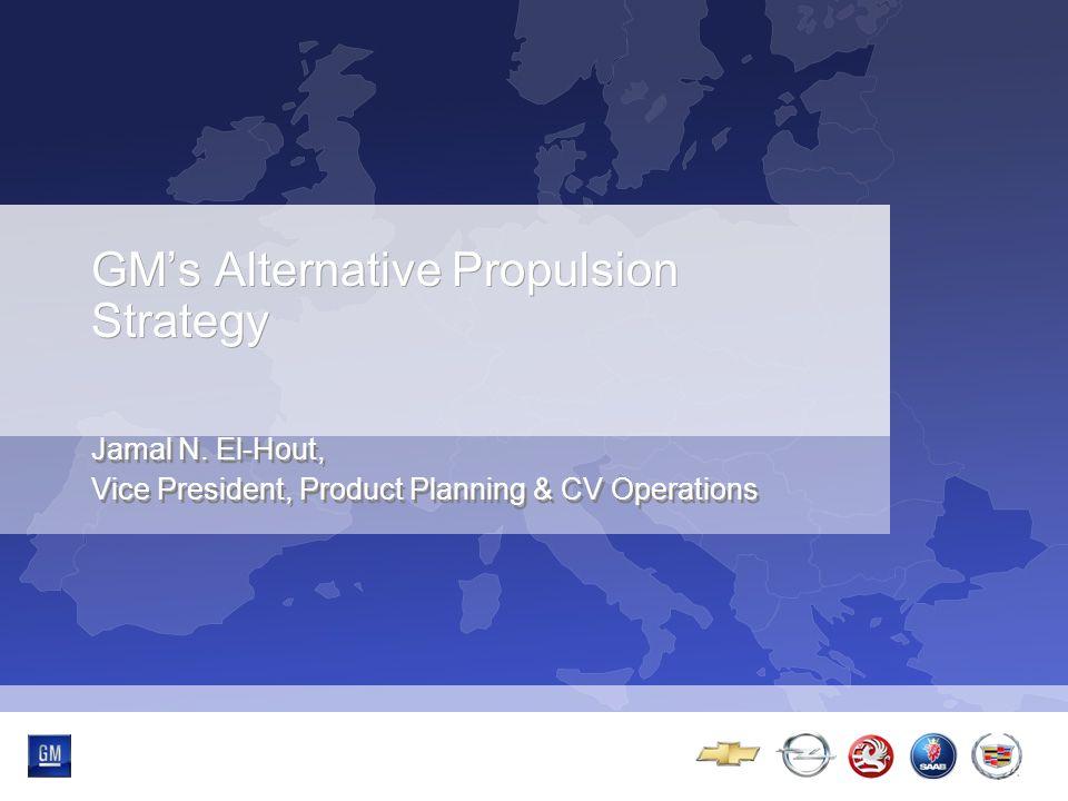GM's Alternative Propulsion Strategy Jamal N.
