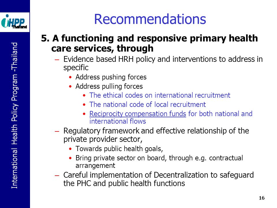 International Health Policy Program -Thailand 16 Recommendations 5.