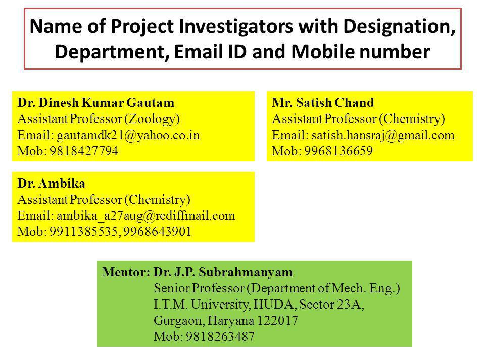 Names of the Students, Course, Department, Email ID and Mobile number in the Project Name of StudentBSc (H) CourseE-MailMobile No.