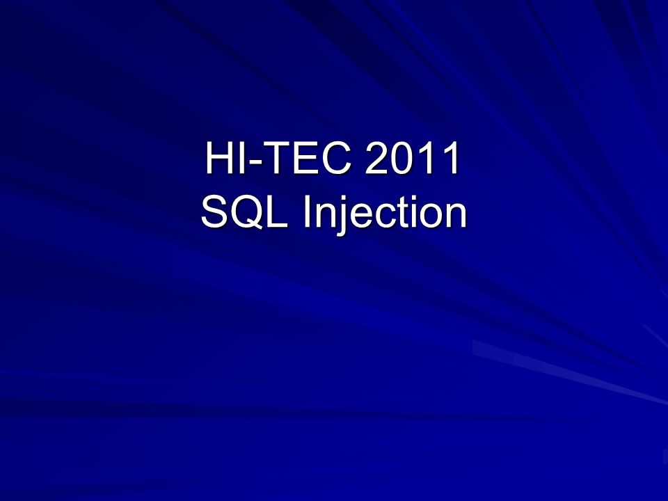 HI-TEC 2011 SQL Injection