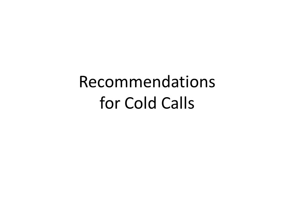 Recommendations for Cold Calls