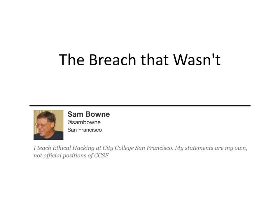 The Breach that Wasn t