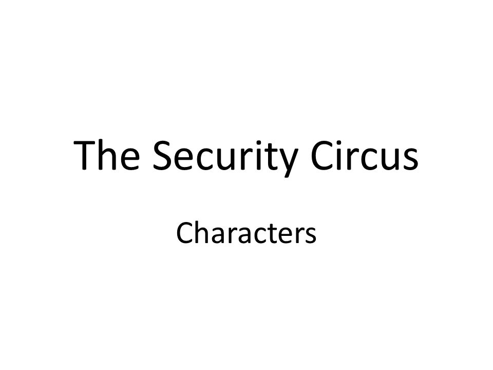 The Security Circus Characters
