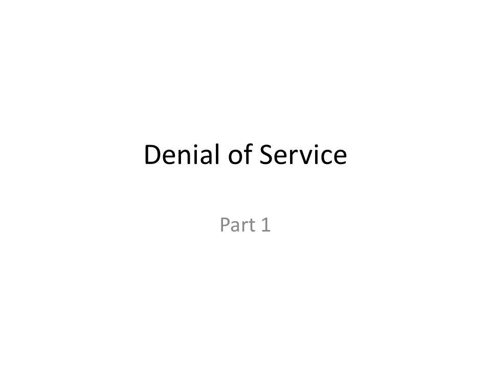 Denial of Service Part 1