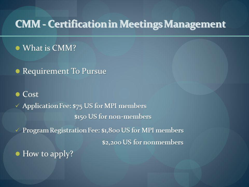 CMM - Certification in Meetings Management What is CMM.