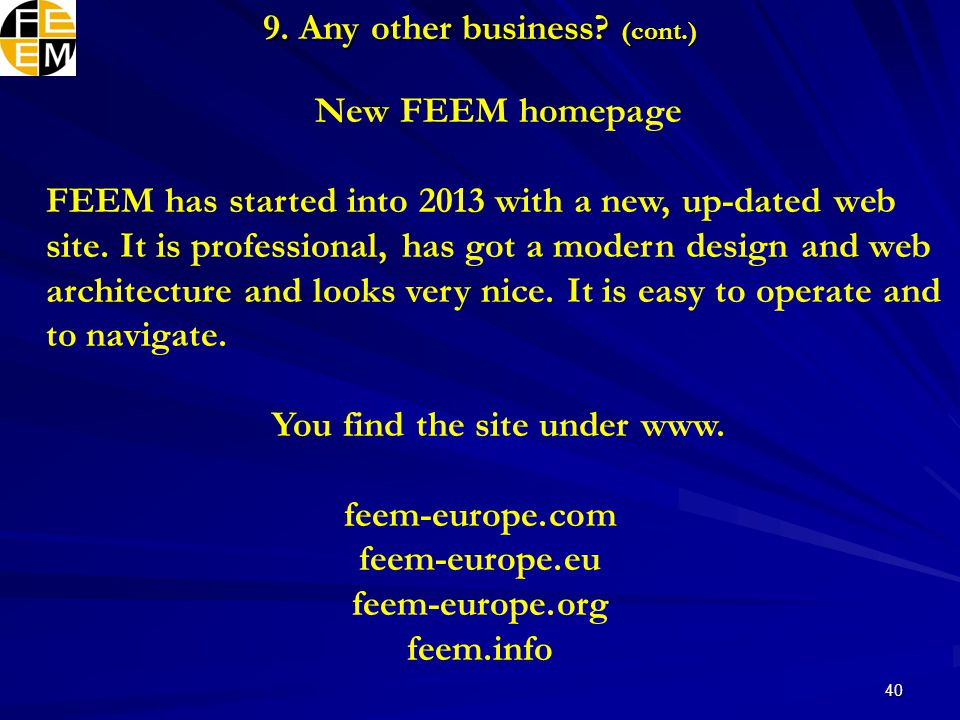 40 New FEEM homepage FEEM has started into 2013 with a new, up-dated web site.