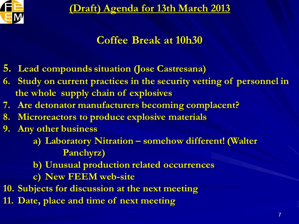 7 (Draft) Agenda for 13th March 2013 Coffee Break at 10h30 5.