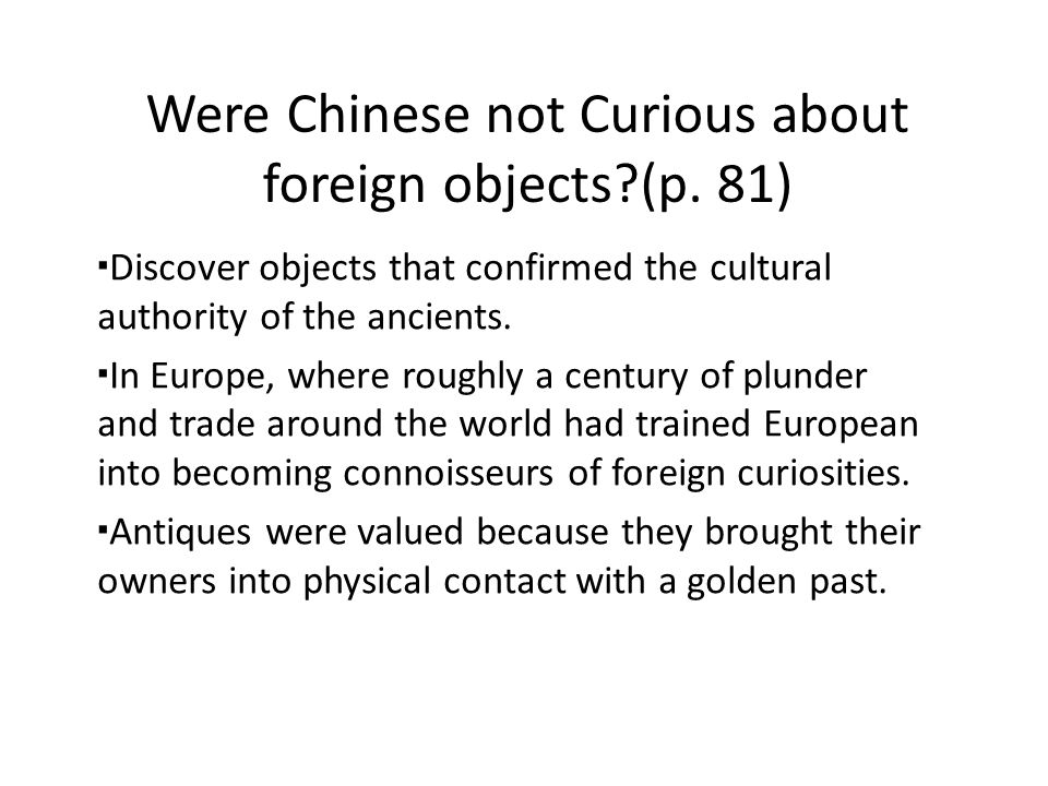 Were Chinese not Curious about foreign objects?(p.