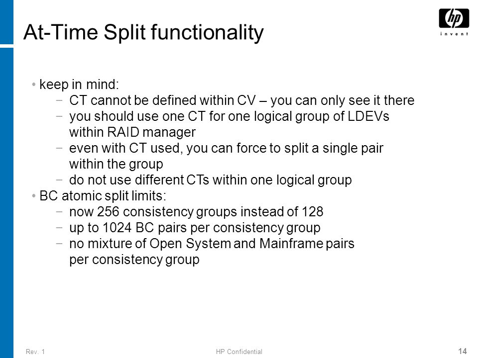 Rev. 1HP Confidential 14 At-Time Split functionality keep in mind: −CT cannot be defined within CV – you can only see it there −you should use one CT