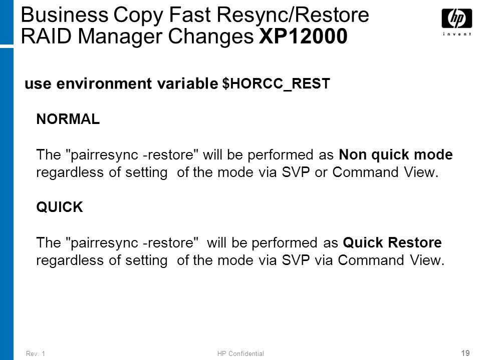 Rev. 1HP Confidential 19 use environment variable $HORCC_REST NORMAL The