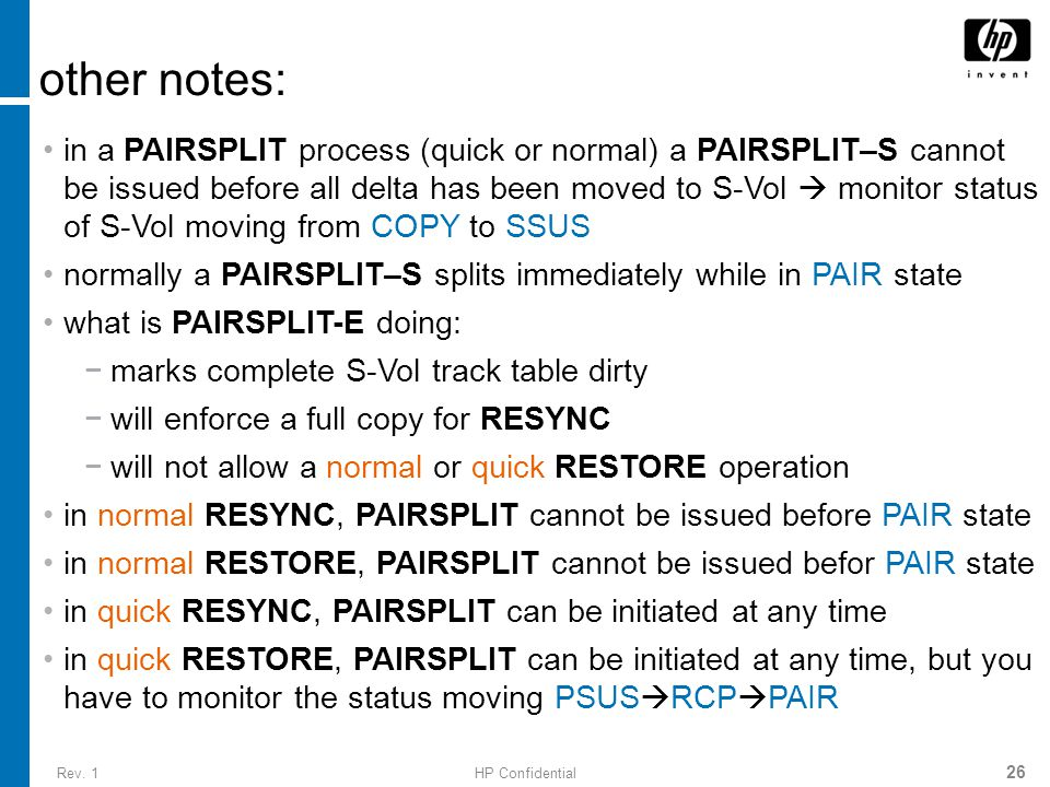 Rev. 1HP Confidential 26 other notes: in a PAIRSPLIT process (quick or normal) a PAIRSPLIT–S cannot be issued before all delta has been moved to S-Vol