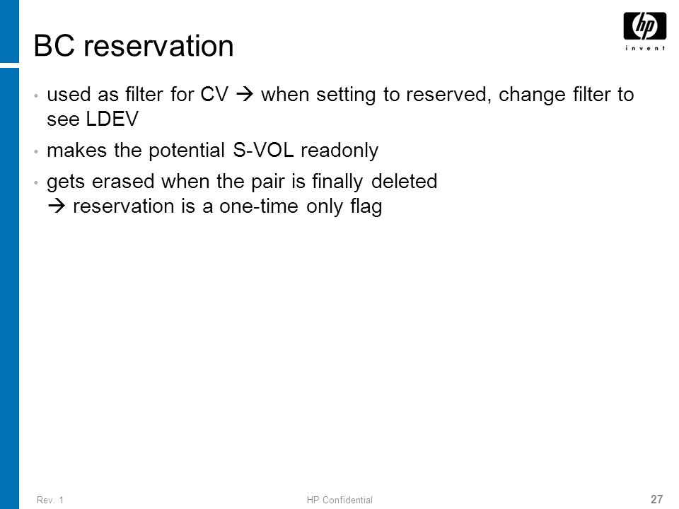 Rev. 1HP Confidential 27 BC reservation used as filter for CV  when setting to reserved, change filter to see LDEV makes the potential S-VOL readonly