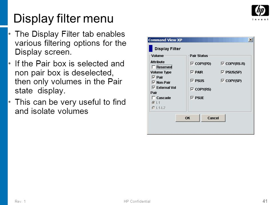 Rev. 1HP Confidential 41 Display filter menu The Display Filter tab enables various filtering options for the Display screen. If the Pair box is selec